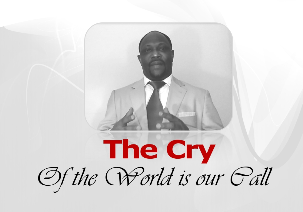 The Cry of the World is Our Call